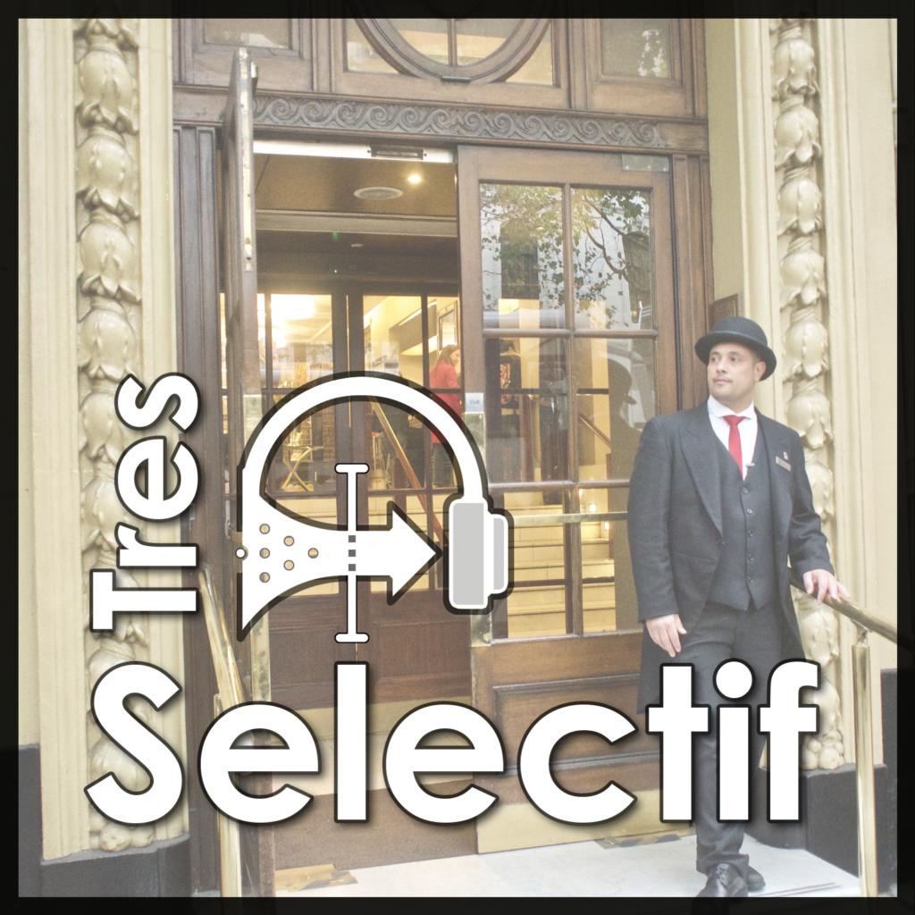 Un Podcast Très Sélectif