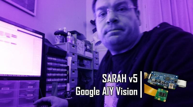 SARAH v5: Edge Vision avec Google AIY