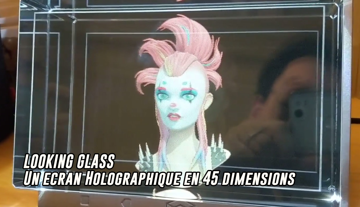 LookingGlass un écran Holographique